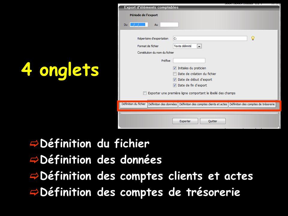 4 onglets Définition du fichier Définition des données Définition des comptes clients et actes Définition des comptes de trésorerie