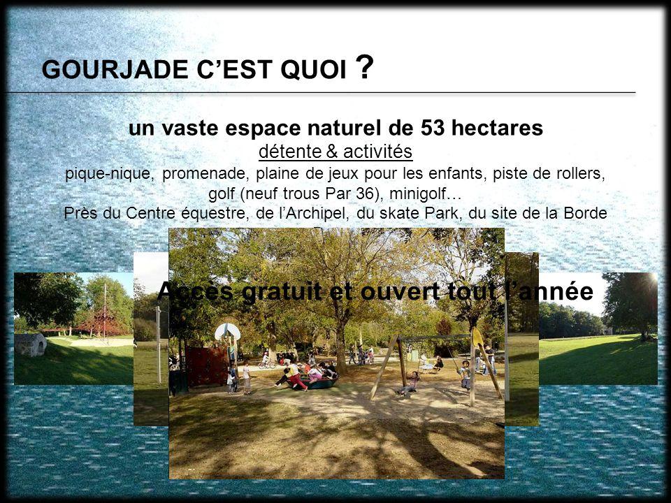 GOURJADE CEST QUOI ? un vaste espace naturel de 53 hectares détente & activités pique-nique, promenade, plaine de jeux pour les enfants, piste de roll