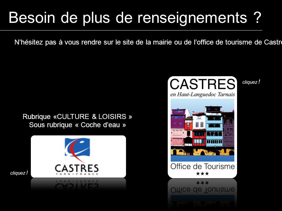 Besoin de plus de renseignements ? Nhésitez pas à vous rendre sur le site de la mairie ou de loffice de tourisme de Castres Rubrique «CULTURE & LOISIR