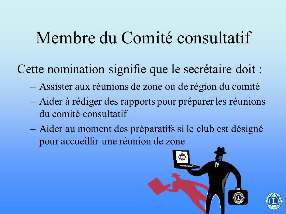 Membre du Comité consultatif Le secrétaire de club collabore avec le comité consultatif du gouverneur de district dans la zone où est situé le club et