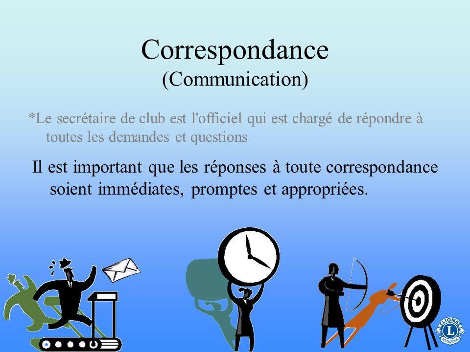 Correspondance (Communication) Le secrétaire de club doit se réunir avec le président de club au début de leur mandat pour discuter de la manière de r
