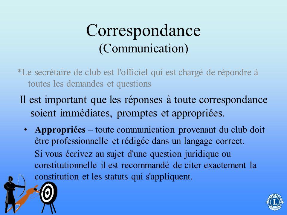 Correspondance (Communication) Promptes – le secrétaire de club est chargé des rapports et des autres communications qui ont des dates limites et exig