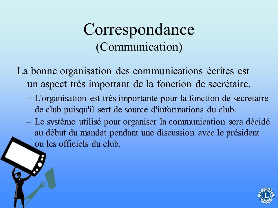 Correspondance (Communication) Appropriées – toute communication provenant du club doit être professionnelle et rédigée dans un langage correct. Si vo