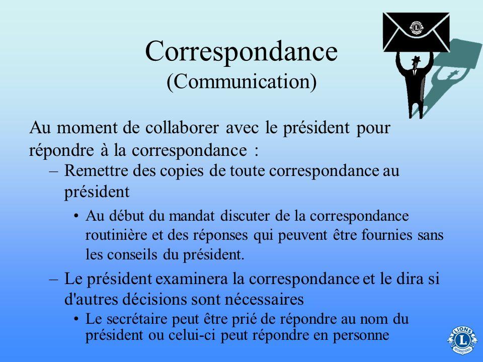 Correspondance (Communication) L'expérience montre qu'un façon efficace de gérer la communication du club pendant l'année est d'en garder des exemplai