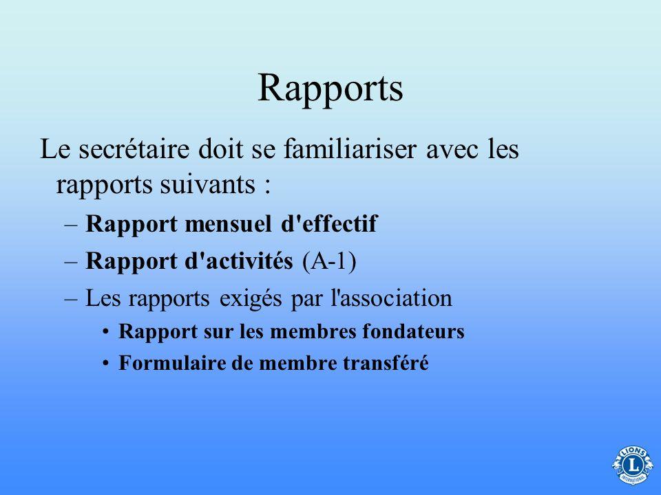 Rapports Le secrétaire de club est chargé de compléter et de transmettre les rapports. Le secrétaire de club a aussi la responsabilité de connaître le