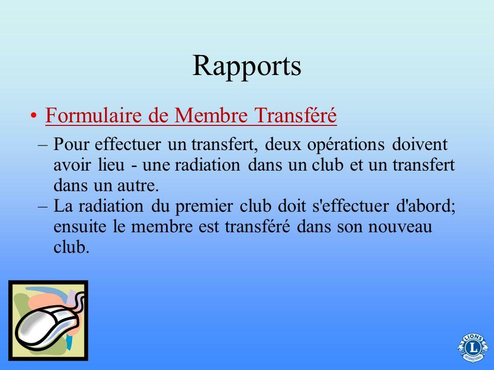Rapports –Les nouveaux membres fondateurs peuvent être recrutés dans le nouveau club pendant une période de 90 jours après l'approbation officielle de
