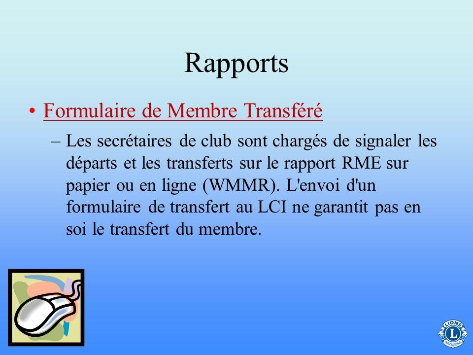 Rapports –Pour effectuer un transfert, deux opérations doivent avoir lieu - une radiation dans un club et un transfert dans un autre. –La radiation du