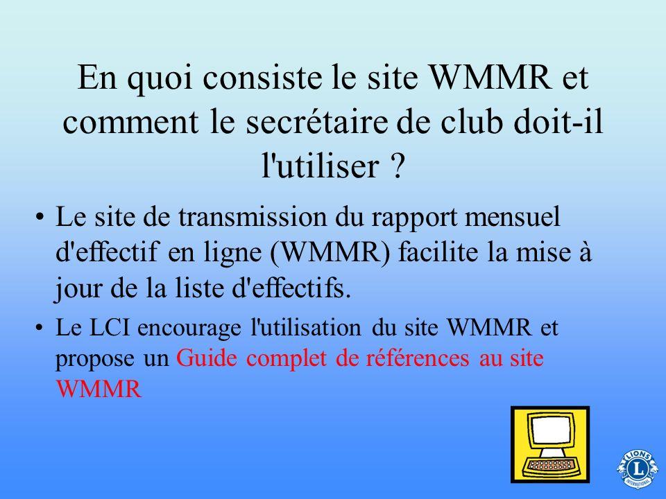 Rapports –Les secrétaires de club sont chargés de signaler les départs et les transferts sur le rapport RME sur papier ou en ligne (WMMR). L'envoi d'u