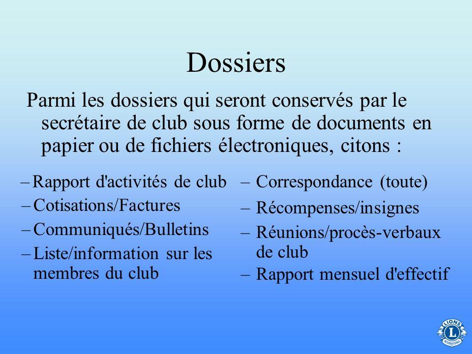 Dossiers Les procès-verbaux des réunions sont un exemple de dossiers de club qui doivent être conservés et qui peuvent être consultés.