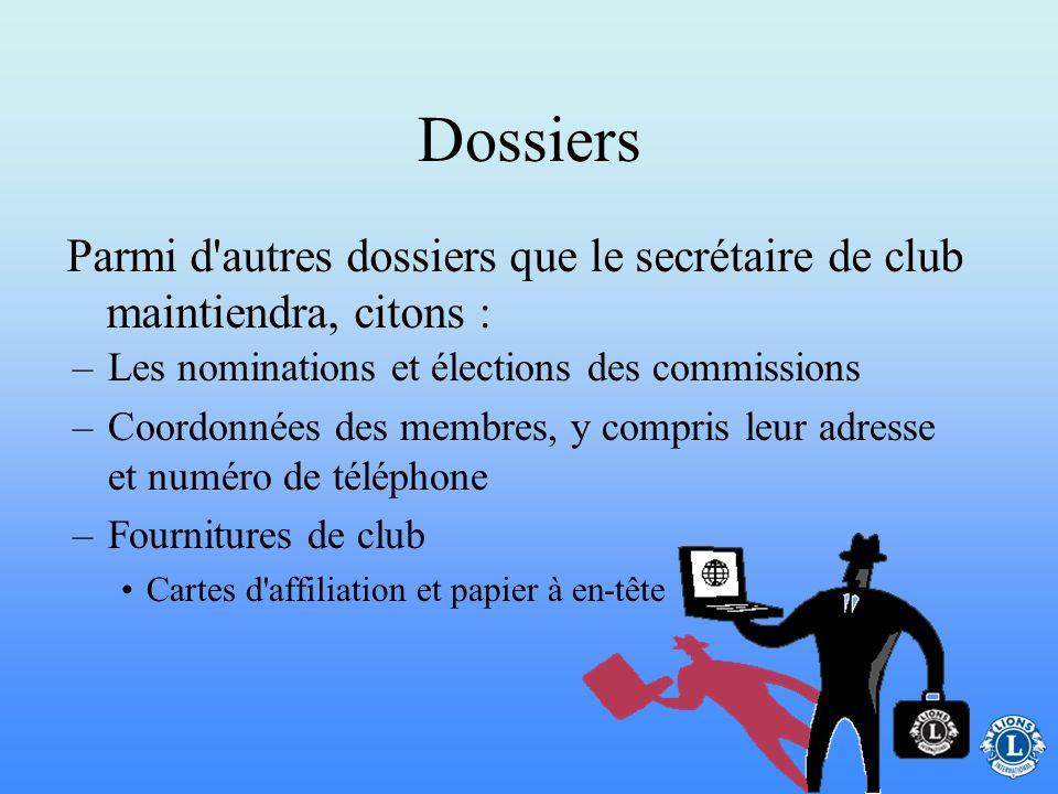 Dossiers –Correspondance (toute) –Récompenses/insignes –Réunions/procès-verbaux de club –Rapport mensuel d'effectif –Cotisations/Factures –Communiqués
