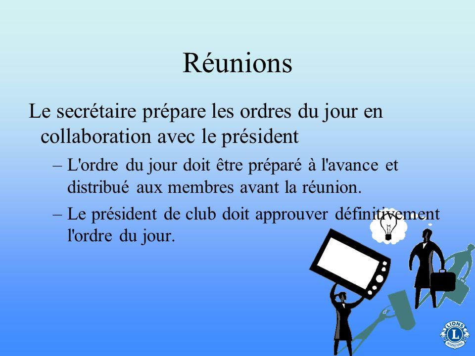 Réunions Le secrétaire de club est un élément essentiel des réunions de club, pour la préparation ainsi que pour le déroulement des réunions.