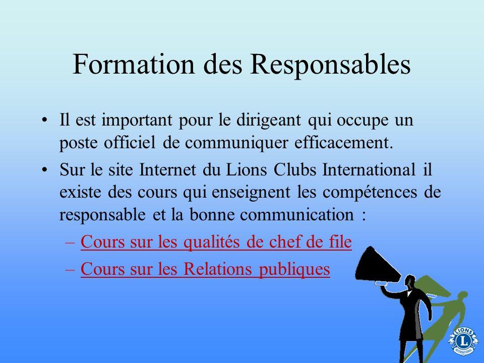 Formation des Responsables Puisque c'est un officiel du club, les membres se tournent vers le secrétaire pour avoir des conseils, des renseignements e