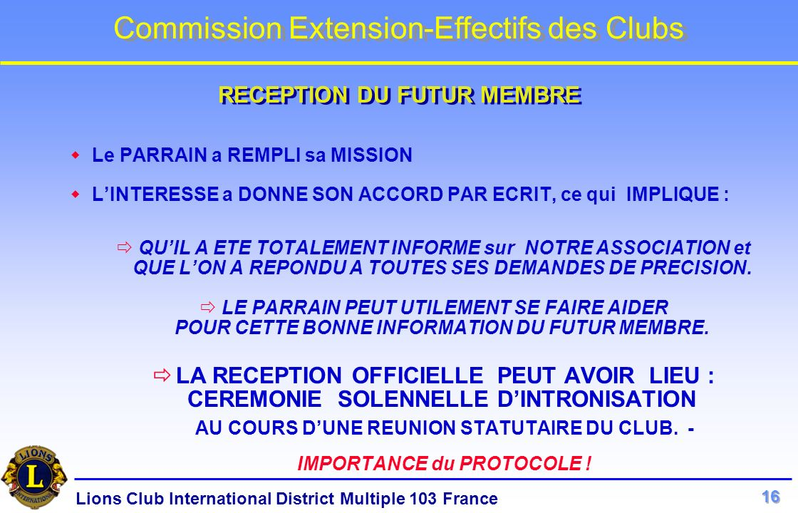 Lions Club International District Multiple 103 France Commission Extension-Effectifs des Clubs Le PARRAIN a REMPLI sa MISSION LINTERESSE a DONNE SON A
