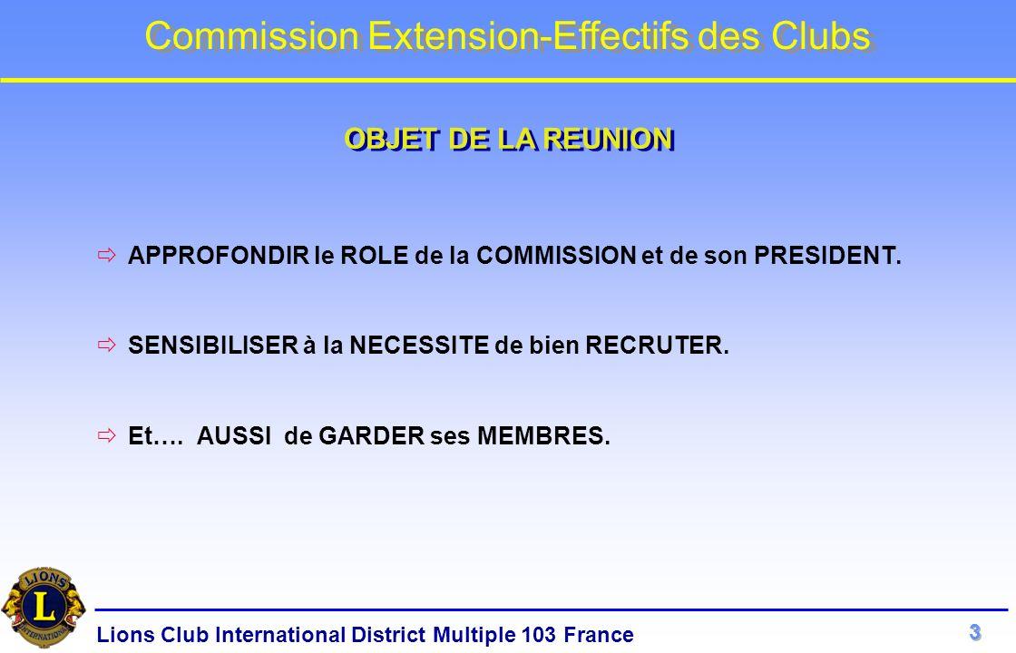Lions Club International District Multiple 103 France Commission Extension-Effectifs des Clubs ELUE STATUTAIREMENT par le CLUB.