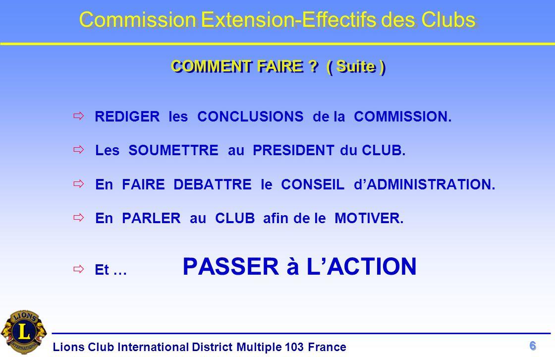 Lions Club International District Multiple 103 France Commission Extension-Effectifs des Clubs RECRUTER des NOUVEAUX LIONS de QUALITE.