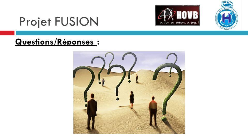Projet FUSION Questions/Réponses :