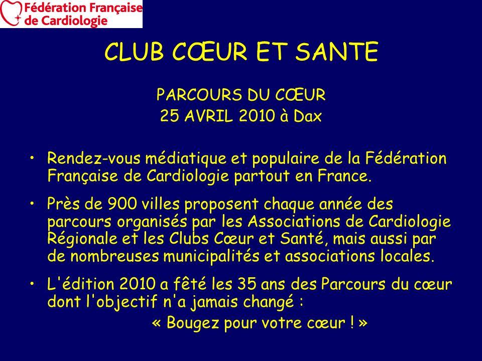 PARCOURS DU CŒUR 25 AVRIL 2010 à Dax Rendez-vous médiatique et populaire de la Fédération Française de Cardiologie partout en France. Près de 900 vill