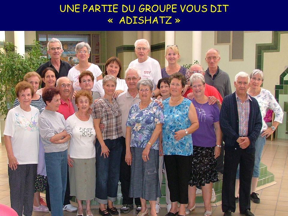 UNE PARTIE DU GROUPE VOUS DIT « ADISHATZ »