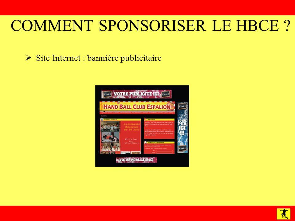 COMMENT SPONSORISER LE HBCE ? Site Internet : bannière publicitaire