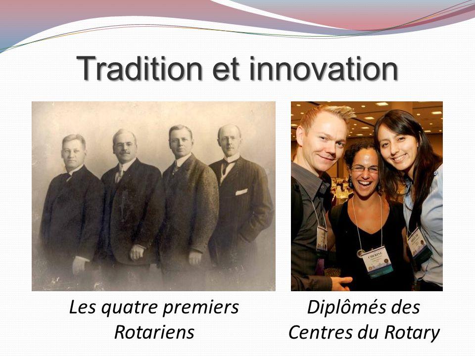 Tradition et innovation Les quatre premiers Rotariens Diplômés des Centres du Rotary
