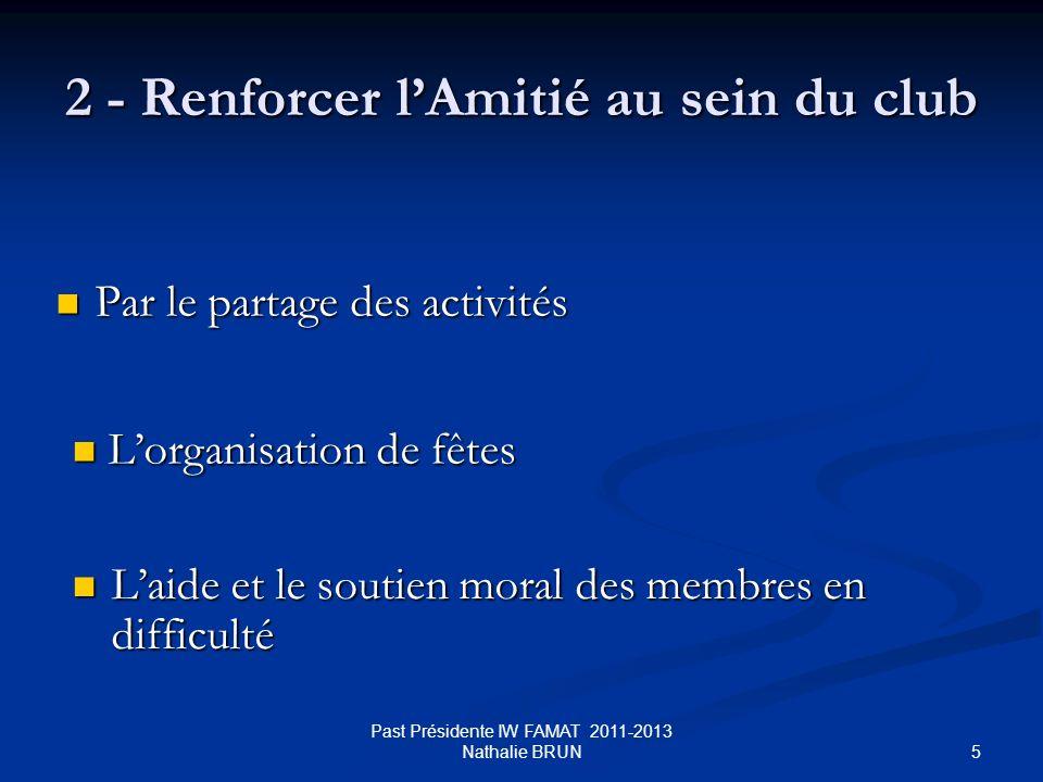 5 2 - Renforcer lAmitié au sein du club Par le partage des activités Par le partage des activités Laide et le soutien moral des membres en difficulté
