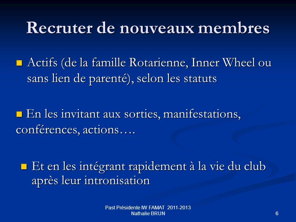 6 Recruter de nouveaux membres Actifs (de la famille Rotarienne, Inner Wheel ou sans lien de parenté), selon les statuts Actifs (de la famille Rotarie