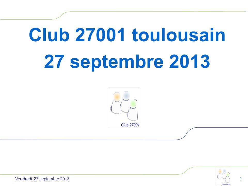 Jeudi 4 juillet 2013 Couverture organisme national Club 27001 toulousain 27 septembre 2013 1 Vendredi 27 septembre 2013