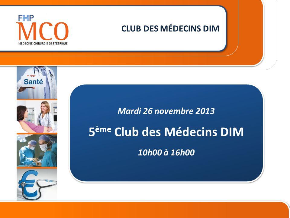 CONFERENCE DE PRESSE 26 janvier 2012 ________________________ _ Mardi 26 novembre 2013 5 ème Club des Médecins DIM 10h00 à 16h00 CLUB DES MÉDECINS DIM