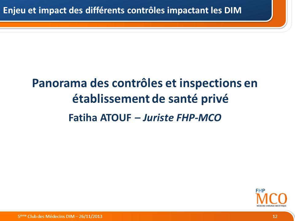 21/05/2014 Enjeu et impact des différents contrôles impactant les DIM 125 ème Club des Médecins DIM – 26/11/2013 Panorama des contrôles et inspections
