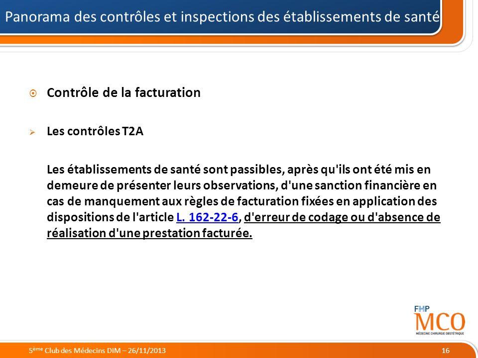 21/05/2014 Contrôle de la facturation Les contrôles T2A Les établissements de santé sont passibles, après qu'ils ont été mis en demeure de présenter l