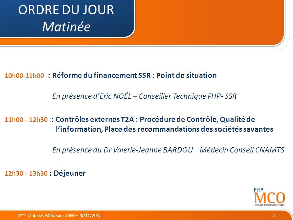 21/05/2014 10h00-11h00 : Réforme du financement SSR : Point de situation En présence dEric NOËL – Conseiller Technique FHP- SSR 11h00 - 12h30 : Contrô
