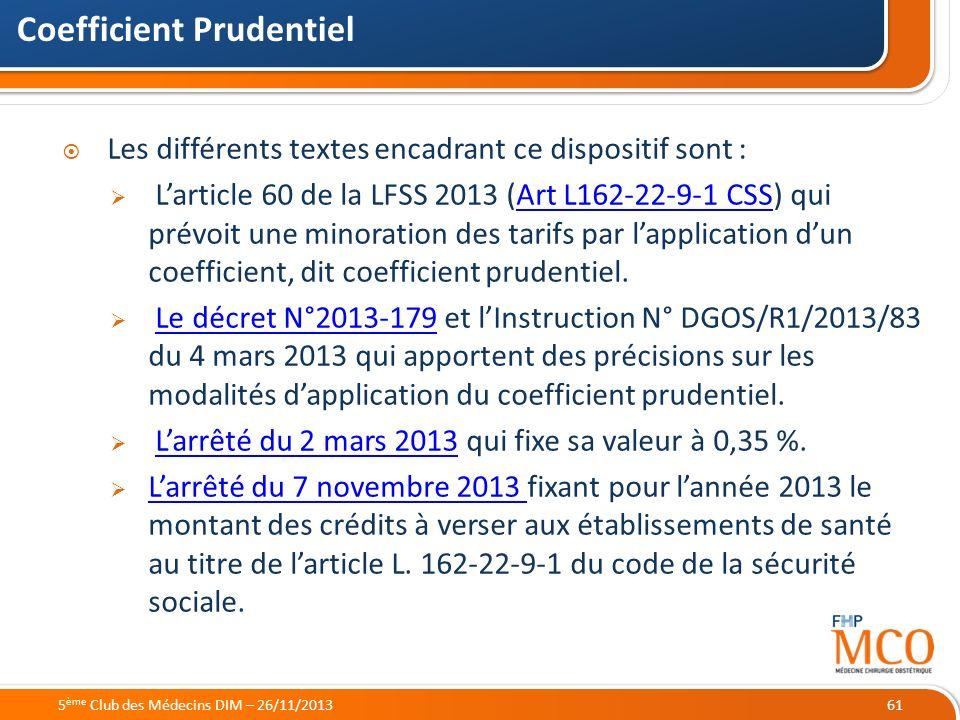 21/05/2014 61 Les différents textes encadrant ce dispositif sont : Larticle 60 de la LFSS 2013 (Art L162-22-9-1 CSS) qui prévoit une minoration des ta