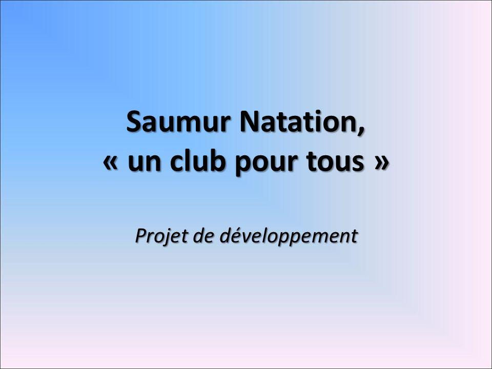 Saumur Natation, « un club pour tous » Projet de développement