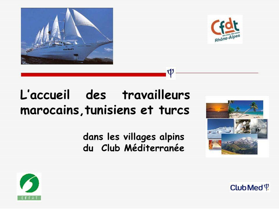 Laccueil des travailleurs marocains,tunisiens et turcs dans les villages alpins du Club Méditerranée