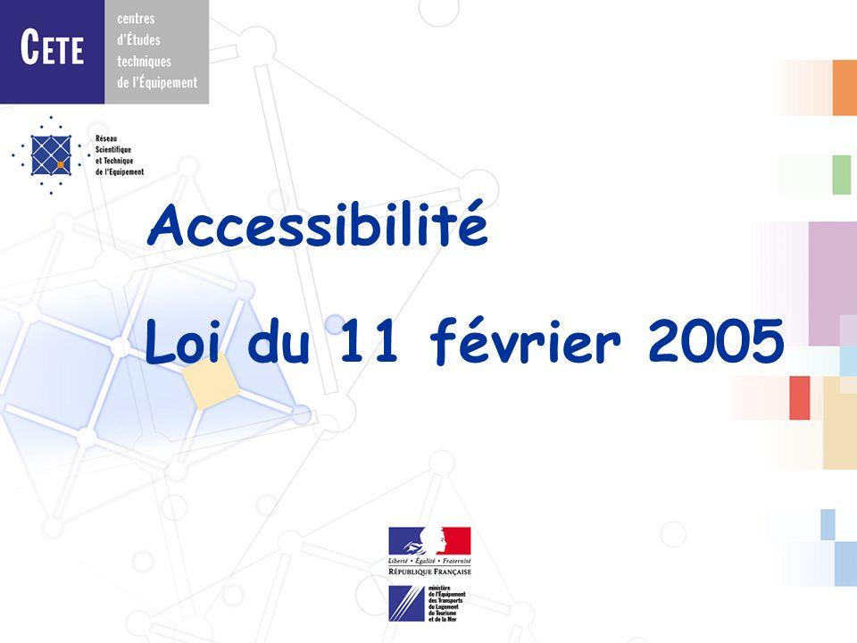 Accessibilité Loi du 11 février 2005