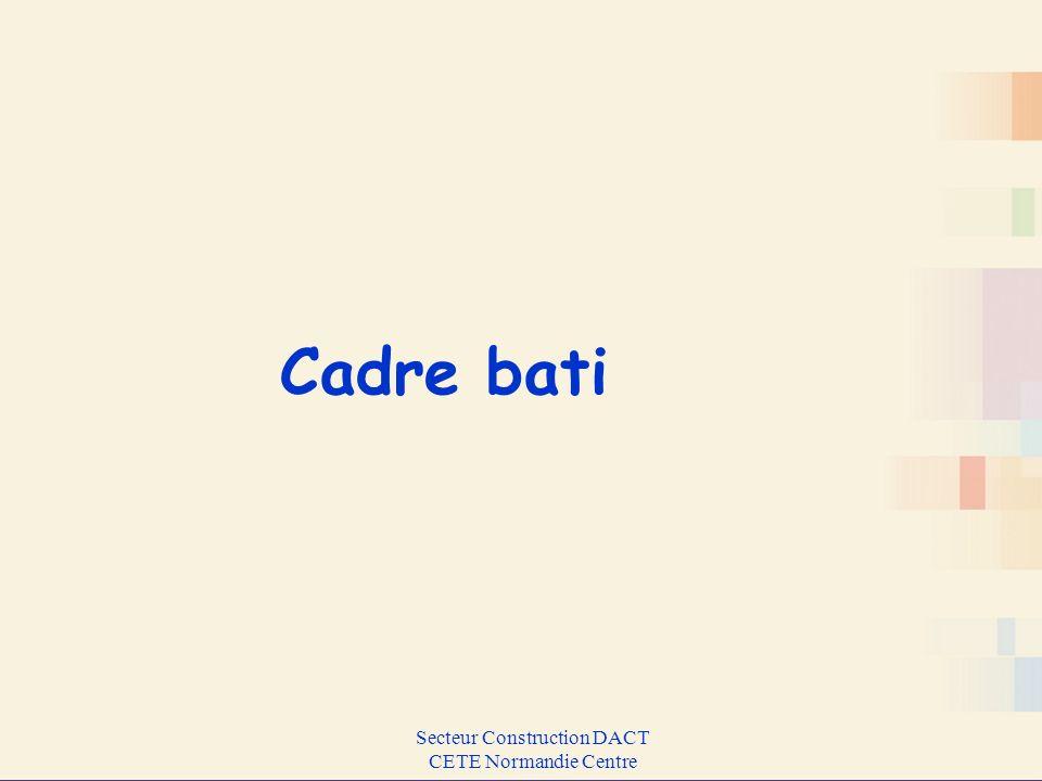 Secteur Construction DACT CETE Normandie Centre Cadre bati