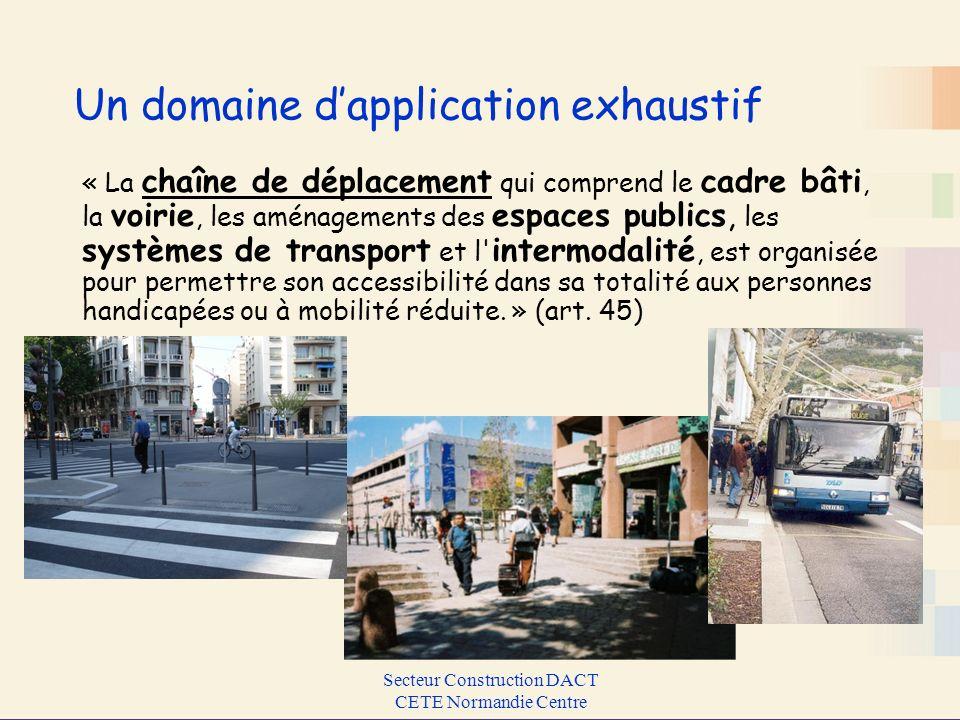 Secteur Construction DACT CETE Normandie Centre Un domaine dapplication exhaustif « La chaîne de déplacement qui comprend le cadre bâti, la voirie, le
