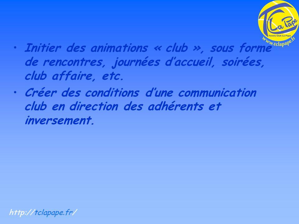 Initier des animations « club », sous forme de rencontres, journées daccueil, soirées, club affaire, etc.