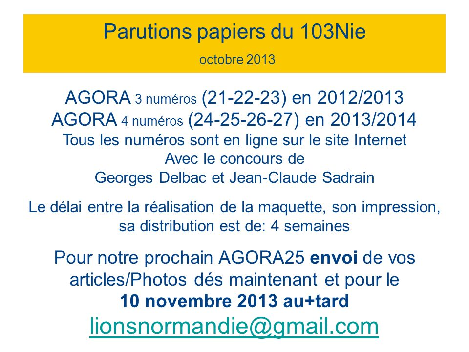 Parutions papiers du 103Nie octobre 2013 AGORA 3 numéros (21-22-23) en 2012/2013 AGORA 4 numéros (24-25-26-27) en 2013/2014 Tous les numéros sont en l