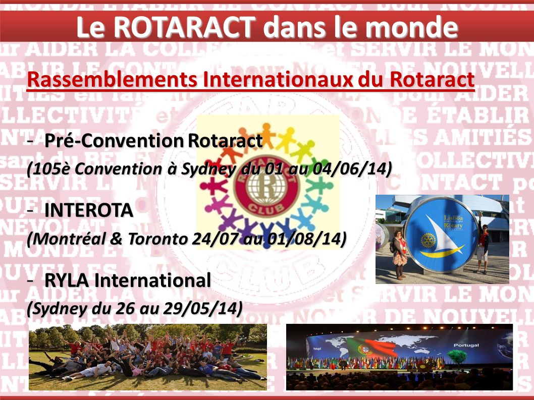 Rassemblements Internationaux du Rotaract - Pré-Convention Rotaract (105è Convention à Sydney du 01 au 04/06/14) - INTEROTA (Montréal & Toronto 24/07