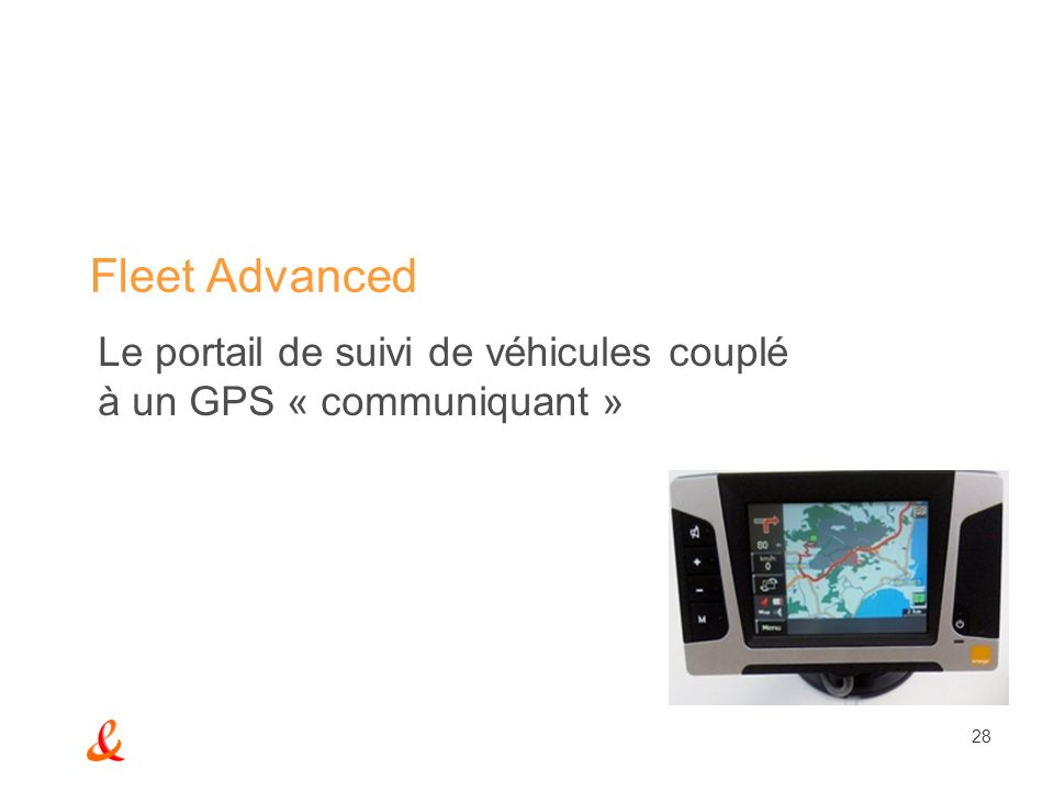 28 Fleet Advanced Le portail de suivi de véhicules couplé à un GPS « communiquant »