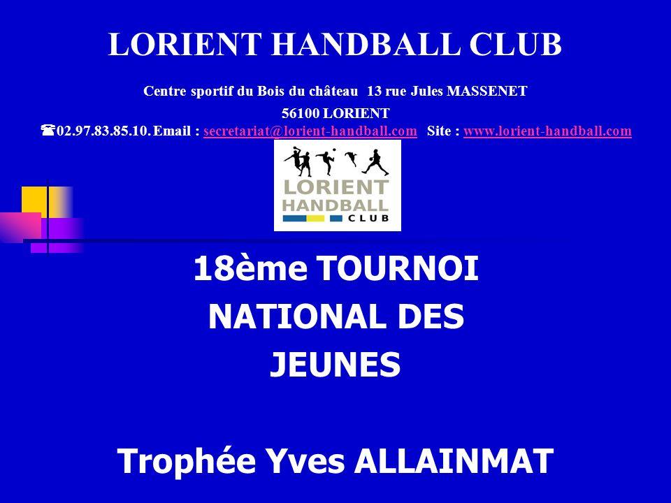 LORIENT HANDBALL CLUB Centre sportif du Bois du château 13 rue Jules MASSENET 56100 LORIENT 02.97.83.85.10.