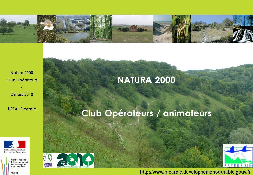 Natura 2000 Club Opérateurs - 2 mars 2010 - DREAL Picardie Déroulement de la journée 10h - Accueil 10h15 - Introduction 10h30 - État du réseau Natura 2000 en Picardie 10h45 - Évolutions réglementaires 11h20 - Intervention du CBNB espèces invasives et Natura 2000 12 h/14 h - Pause déjeuner 14h - Etude sur la hiérarchisation des enjeux de conservation 15h - Cadrages régionaux en cours d élaboration 16h15 - Expertise d une structure régionale 16h45 - Questions diverses 17h30 - Fin PICARDIE