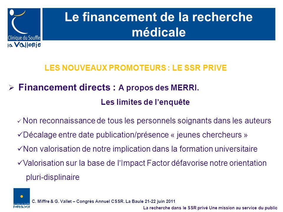 Le financement de la recherche médicale Non reconnaissance de tous les personnels soignants dans les auteurs Décalage entre date publication/présence