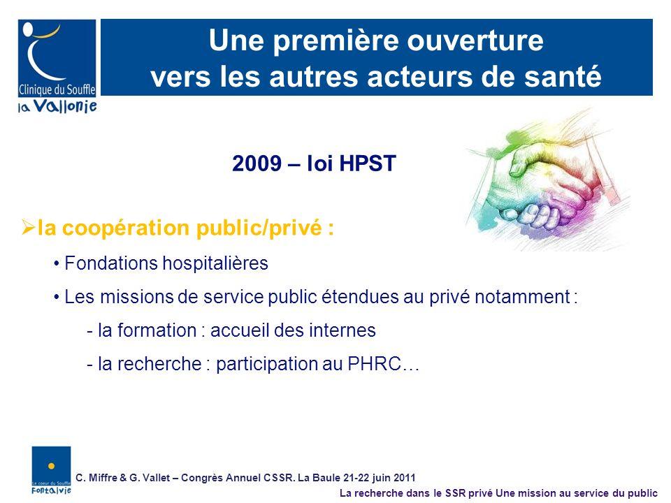 la coopération public/privé : Fondations hospitalières Les missions de service public étendues au privé notamment : - la formation : accueil des inter