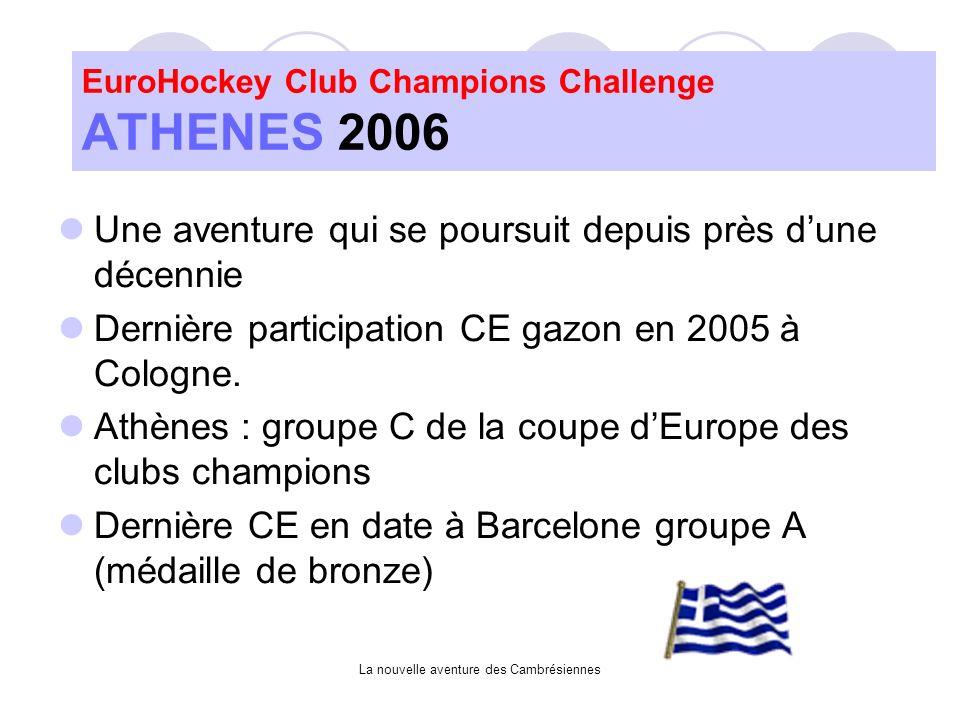 La nouvelle aventure des Cambrésiennes Une aventure qui se poursuit depuis près dune décennie Dernière participation CE gazon en 2005 à Cologne.