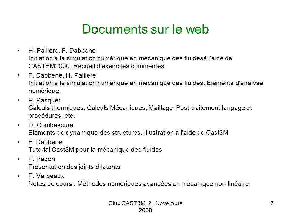 Club CAST3M 21 Novembre 2008 7 Documents sur le web H. Paillere, F. Dabbene Initiation à la simulation numérique en mécanique des fluidesà l'aide de C