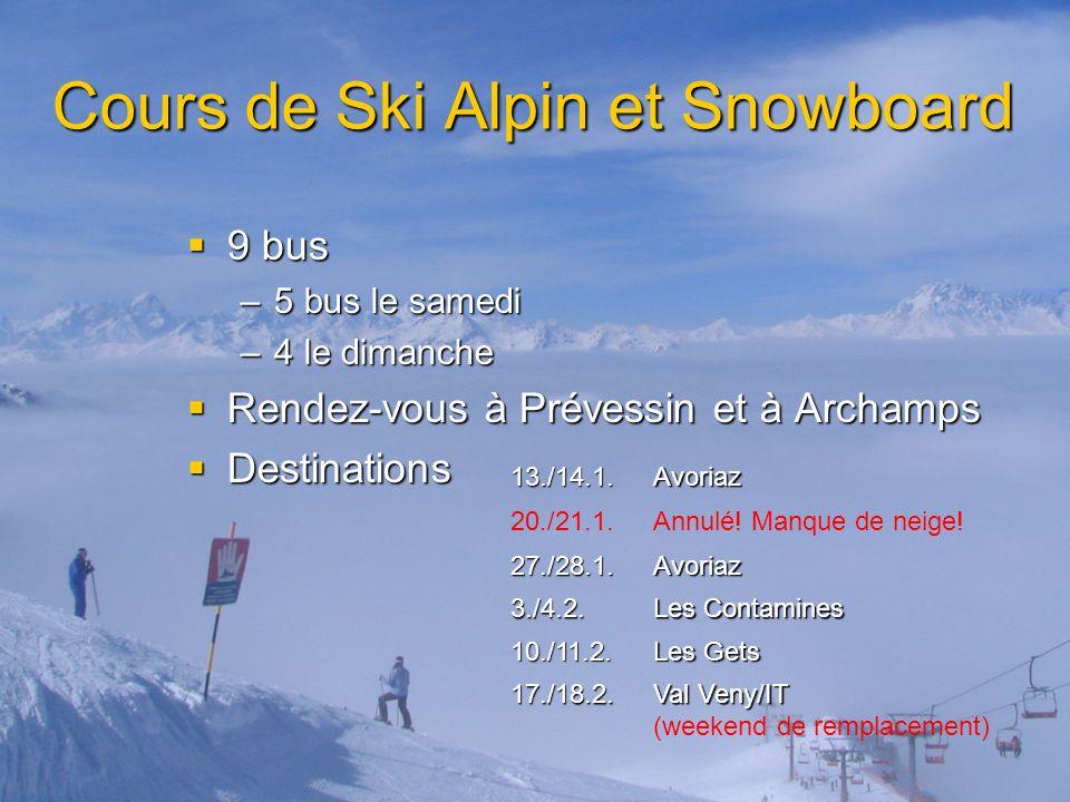 Cours de Ski Alpin et Snowboard 9 bus 9 bus –5 bus le samedi –4 le dimanche Rendez-vous à Prévessin et à Archamps Rendez-vous à Prévessin et à Archamp