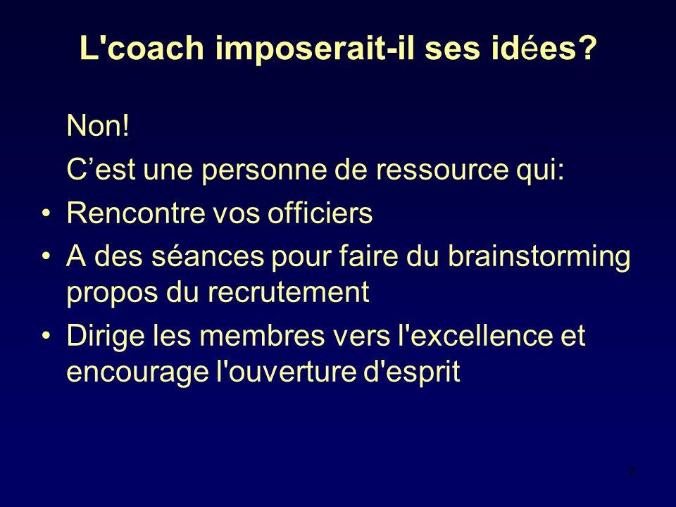7 L coach imposerait-il ses idées. Non.