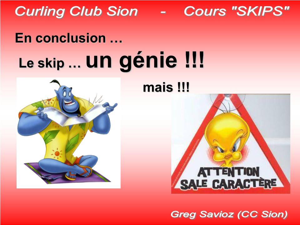 En conclusion … Le skip … un génie !!! mais !!!